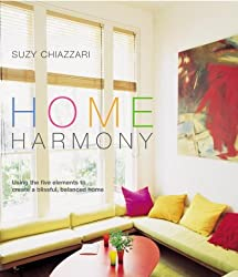 Home Harmony: Using the Five Elements to Create a Blissful, Balanced Home