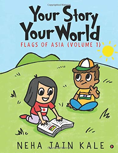 Your Story Your World: Flags of Asia - Volume I