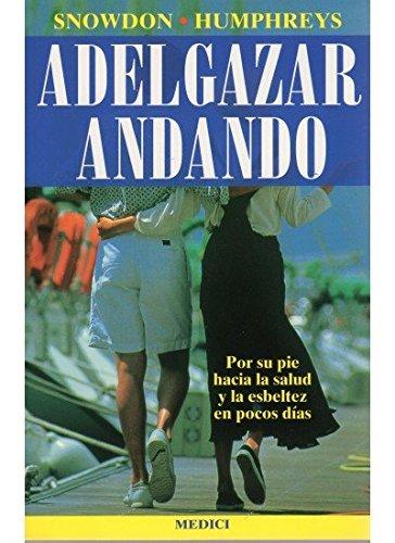 Descargar Libro ADELGAZAR ANDANDO (SALUD Y VIDA) de L. Y HUMPHREYS, M. SNOWDON