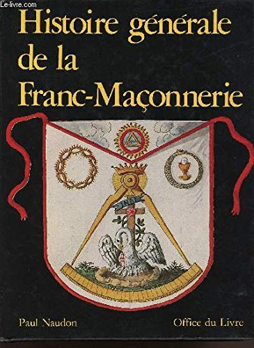 Histoire gnrale de la franc-maonnerie