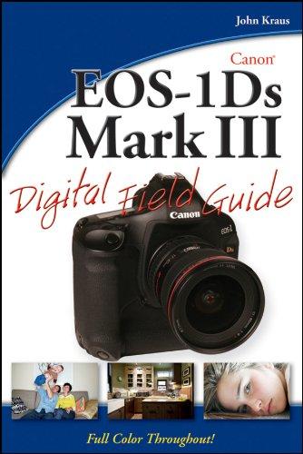 Canon EOS-1DS Mark III Digital Field Guide Canon 1ds Mark Iii