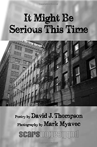 It Might Be Serious This Time por David J. Thompson