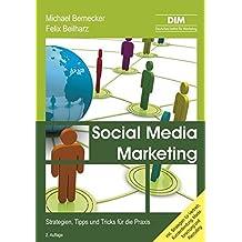 Social Media Marketing: Strategien, Tipps und Tricks für die Praxis by Michael Bernecker (2012-08-01)