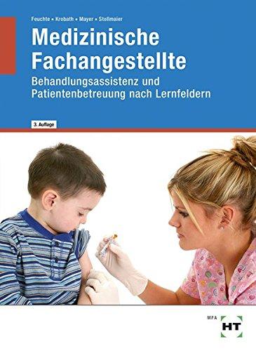 Medizinische Fachangestellte: Behandlungsassistenz und Patientenbetreuung nach Lernfeldern