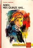 Adieu, mes quinze ans - Editions G.P.