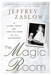The Magic Room: A Story About the Love We Wish for Our Daughters by Jeffrey Zaslow (2011-12-27)