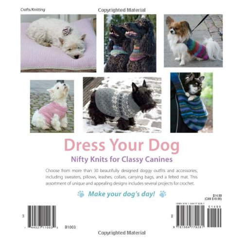 Dress Your Dog: Nifty Knits for Classy Canines