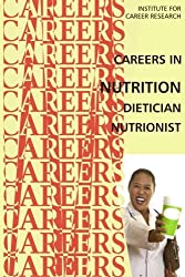 Careers in Nutrition - Dietician, Nutritionist by Institute For Career Research (2015-06-25)