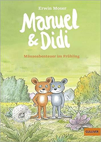 Manuel & Didi: Mäuseabenteuer im Frühling. Band 1