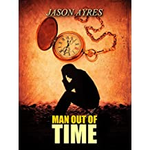 Man Out Of Time (The Time Bubble Book 3)