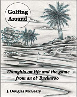 Golfing Around (English Edition) de [McGeary, J. Douglas]