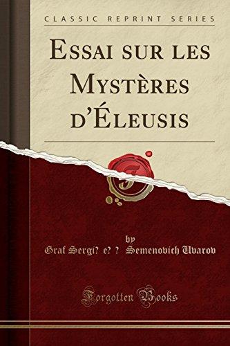 Essai Sur Les Mystères d'Éleusis (Classic Reprint) par Graf Sergi︠e︡ǐ Semenovich Uvarov