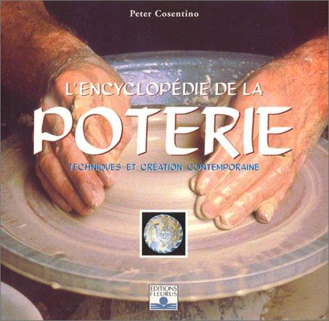 L'Encyclopdie de la poterie : Techniques et cration contemporaine