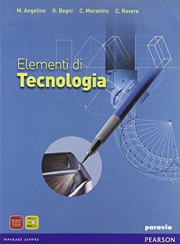 Elementi di Tecnologia. Con espansione online. Per gli Ist. tecnici industriali
