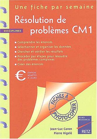 Résolution de problèmes CM1 par Jean-Luc Caron, Pierre Higelé