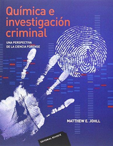 Qumica e investigación criminal por Matthew E. Johll