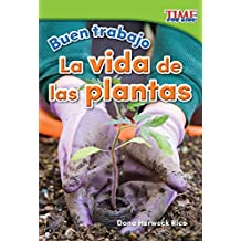 Buen trabajo: La vida de las plantas (Good Work: Plant Life) (TIME FOR KIDS® Nonfiction Readers)
