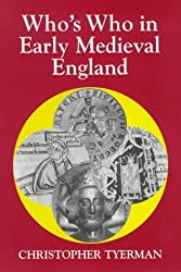 Who's Who in Early Medieval England, 1066-1272 (Who's Who in British History) (Who's Who in British History S.)