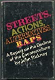 Street[s], actions, alternatives, raps