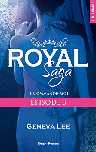 Est-il légal de télécharger des ebooks gratuitement Royal Saga Episode 3 - tome 1 Commande-moi PDF MOBI B01E4K0FZQ