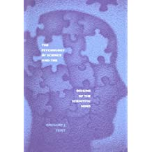 The Psychology of Science and the Origins of the Scientific Mind (English Edition)