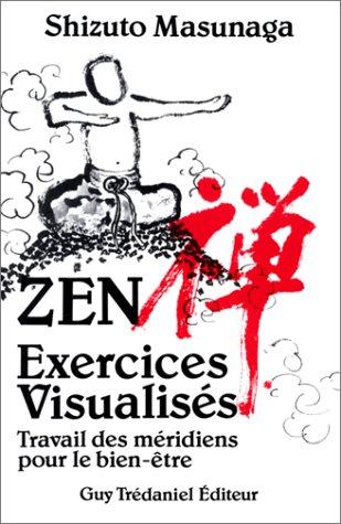 Zen : Exercices visualisés - Travail des méridiens pour le bien-être