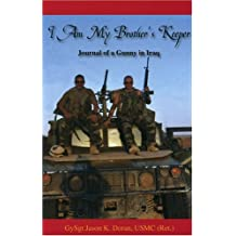 I Am My Brother's Keeper: Journal of a Gunny in Iraq