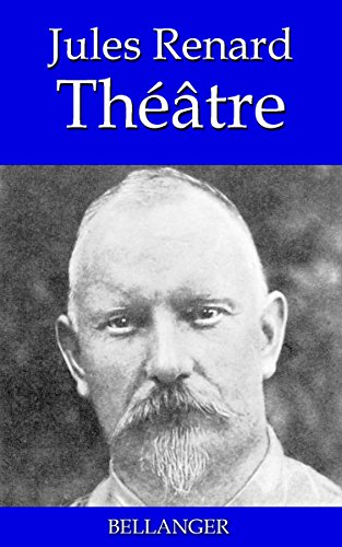 Lire en ligne Théâtre de jules renard epub pdf