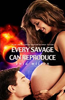 Every Savage Can Reproduce (English Edition) di [Wilson, Enid]
