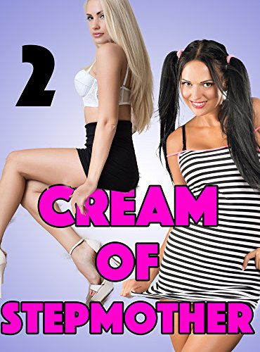 Cream in her Crop (First Time FMF Menage Mature): Cream of Stepmother Series (English Edition)