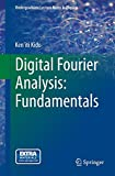 Digital Fourier Analysis: Fundamentals: Fundamentals (Undergraduate Lecture Notes in Physics)
