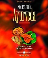 Kochen nach Ayurveda: Köstliche Küche für ein langes Leben