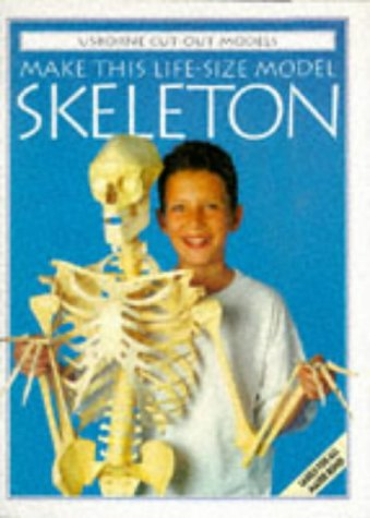 Make This Life-Size Model Skeleton (Cut-Out Model Series)