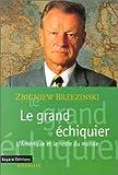 Le grand échiquier. L'Amérique et le reste du monde - Bayard Jeunesse - 04/11/1997