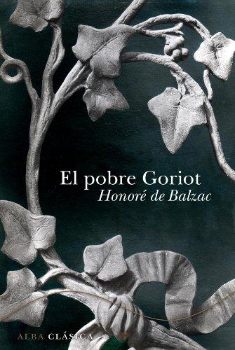 El pobre Goriot (Clásica) por Honoré de Balzac