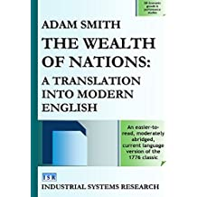 The Wealth of Nations: A Translation into Modern English (ISR Economic growth & performance studies Book 7) (English Edition)