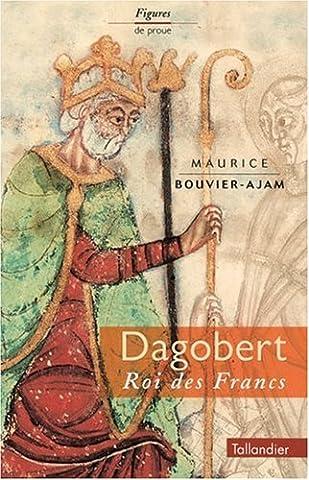 DAGOBERT. Roi des Francs, Edition revue et
