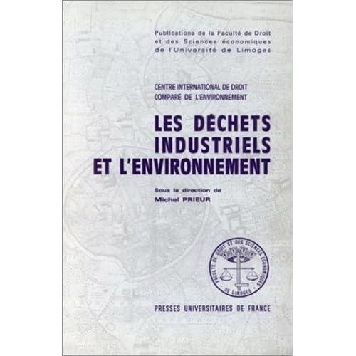 Déchets industriels et environnement, 1re édition