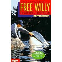 Free Willy. Ruf der Freiheit / Freiheit in Gefahr. (Ab 10 J.).