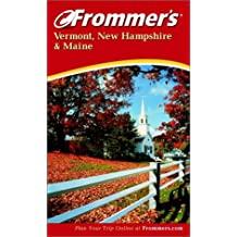 Vermont, New Hampshire & Maine (Frommer's Vermont, New Hampshire, & Maine)