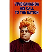 Vivekananda: His Call to the Nation