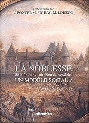 La noblesse de la fin du XVIe au début du XXe siècle. Un modèle social ? 2 Volumes