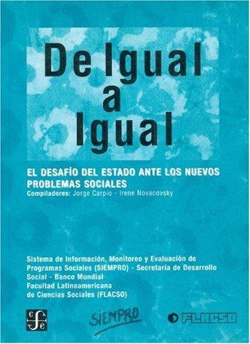 Descargar Libro de Igual A Igual: El Desafio del Estado Ante los Nuevos Problemas Sociales de Jorge Carpio