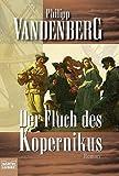 Der Fluch des Kopernikus: - Philipp Vandenberg