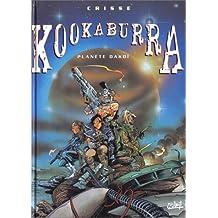 Kookaburra, tome 1 : Planète Dakoï