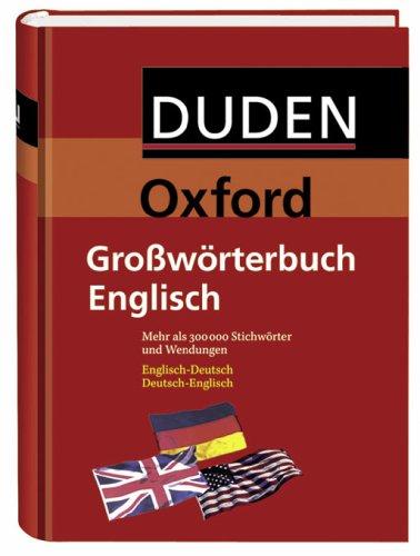 Duden-Oxford - Grosswörterbuch Englisch: Deutsch-Englisch /Englisch-Deutsch - übersetzung Englisch Oxford