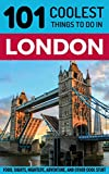 London: London Travel Guide: 101 Coolest Things to Do in London (London Vacations, London Holidays, London Restaurants, Budget Travel London, UK Travel Guide, England Travel Guide) (English Edition)