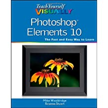 Teach Yourself Visually Photoshop Elements 10 (Teach Yourself VISUALLY (Tech))
