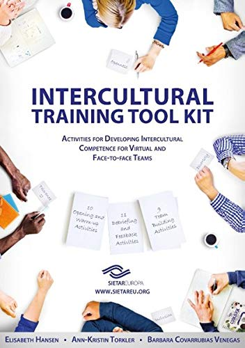 SIETAR Europa Intercultural Training Tool Kit: Activities for Developing Intercultural Competence for Virtual and Face-to-face Teams (SIETAR Intercultural Book Series)
