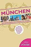 München edition FÜR SIE: Der Reiseführer von Frauen für Frauen